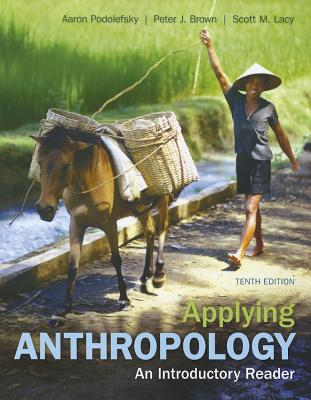 Applying Anthropology By Podolefsky, Aaron/ Brown, Peter/ Lacy, Scott